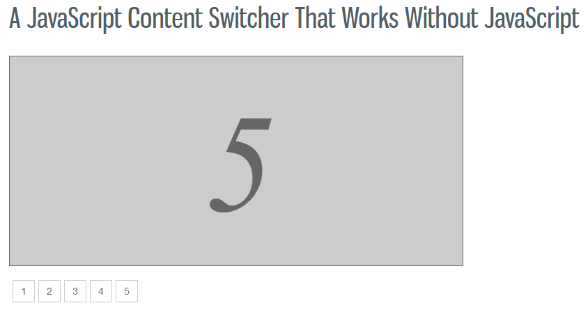 A JavaScript Content Switcher That Works Without JavaScript