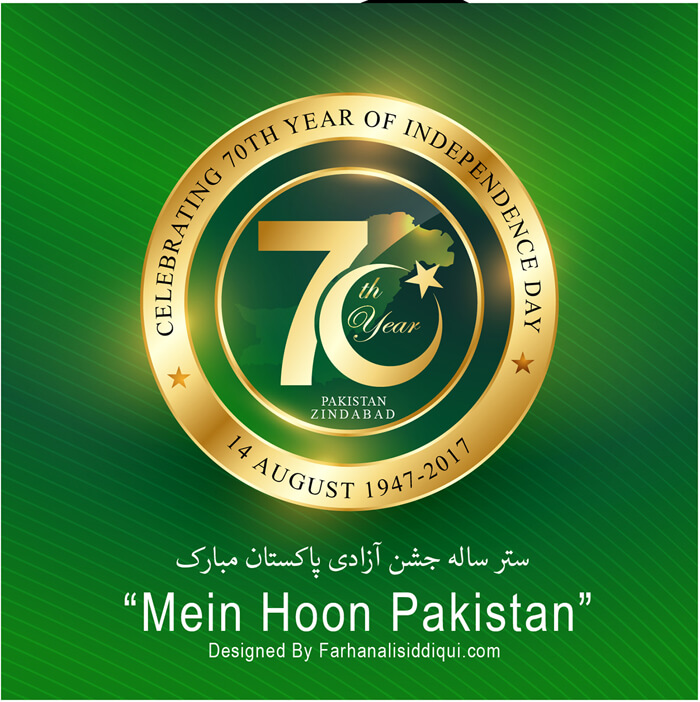 CELEBRATING 70TH YEAR OF INDEPENDENCE DAY - 14 AUGUST 1947-2017 - Mein Hoon Pakistan by Farhan Ali Siddiqui