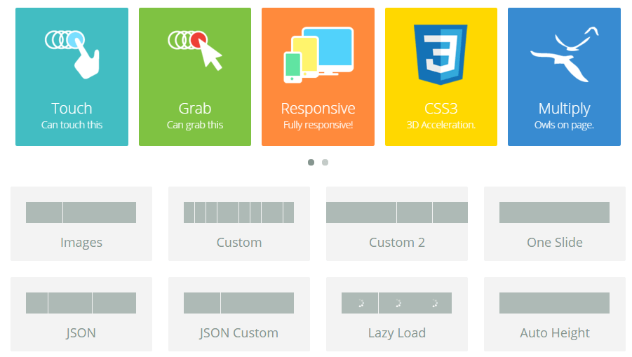 OWL Carousel Touch enabled jQuery plugin that lets you create beautiful responsive carousel slider